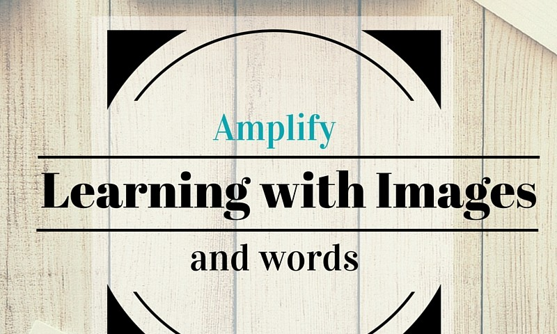 Gathering Guest Post: Amplify Learning with Images & Word