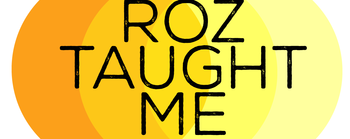 "#RozTaughtMe: Post 6 – ""Academic"" and ""Practical,"" Being a Strong Scholar-Practioner"